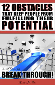 12 Obstacles That Keep People From Fulfilling Their Potential and How To Break Through